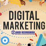 Sekilas Mengenai Digital Marketing