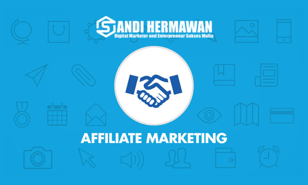 Sekilas Mengenai Affiliate Marketing