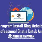 Program Install Blog Website Professional Gratis Untuk Anda